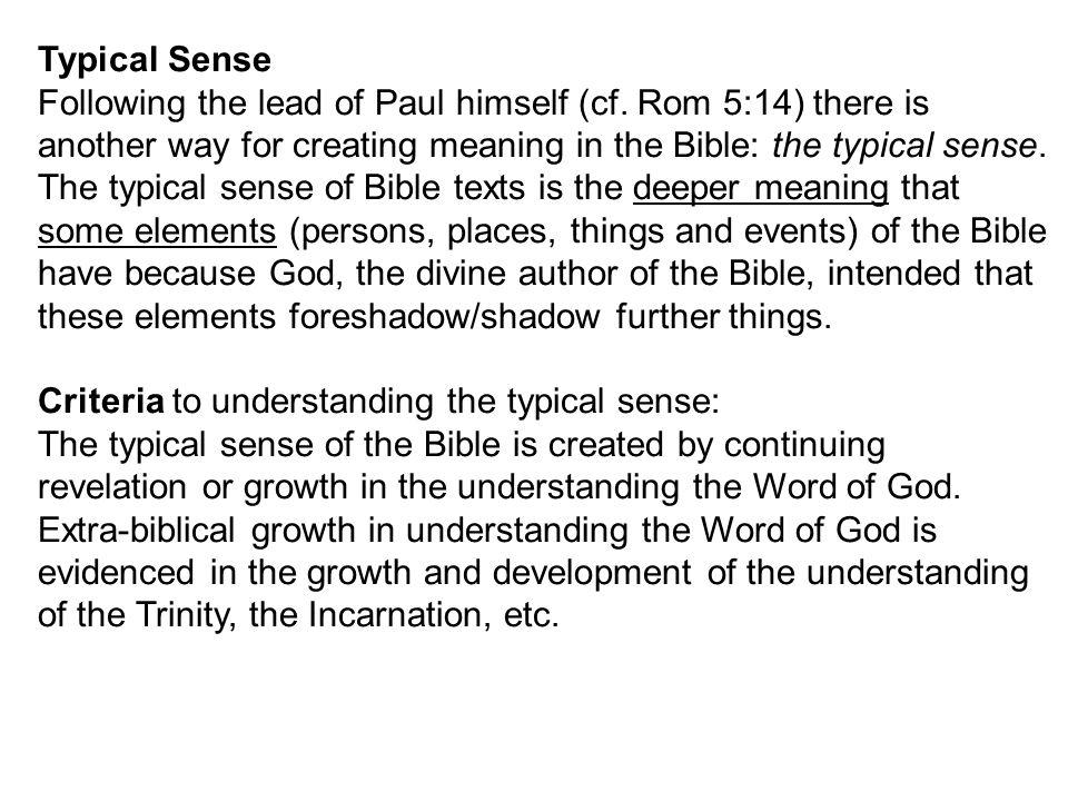 Typical Sense Following the lead of Paul himself (cf.