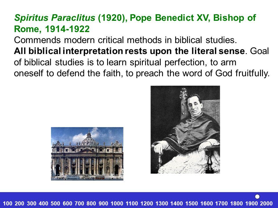 Spiritus Paraclitus (1920), Pope Benedict XV, Bishop of Rome, 1914-1922 Commends modern critical methods in biblical studies.