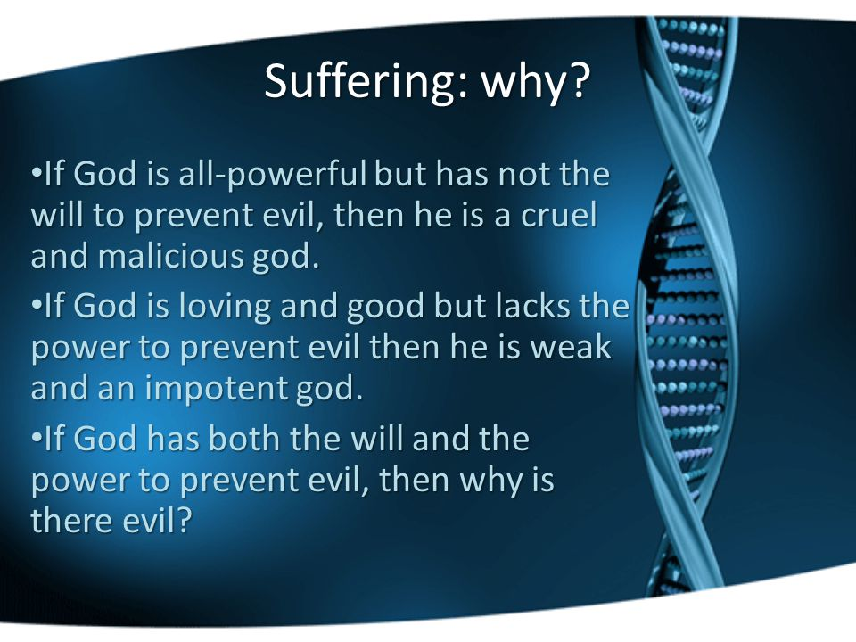 Suffering: why.