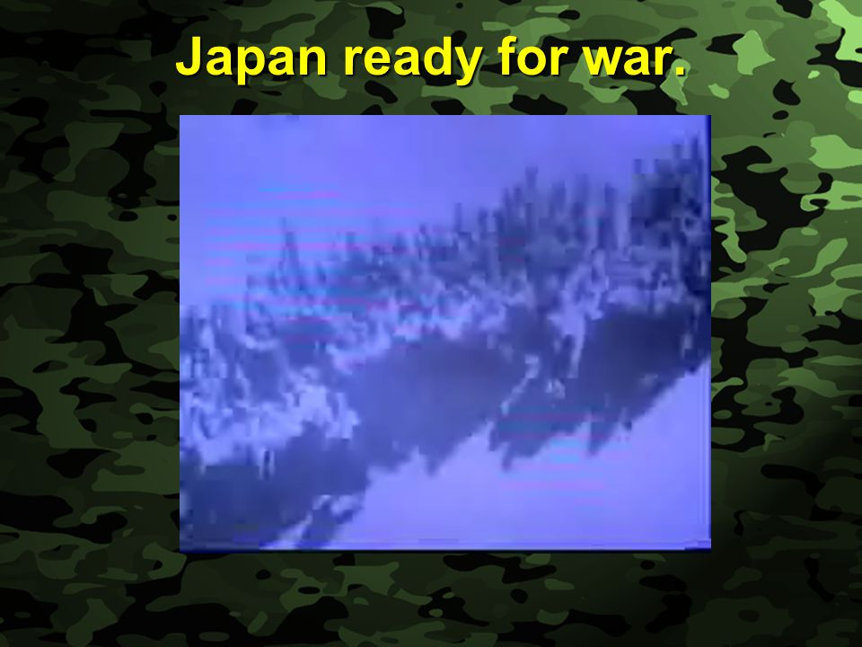Slide 22 Japan ready for war.