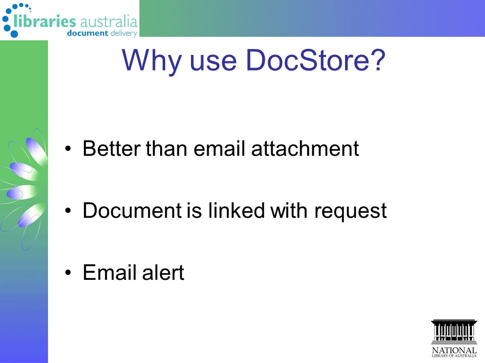Why use DocStore Better than email attachment Document is linked with request Email alert