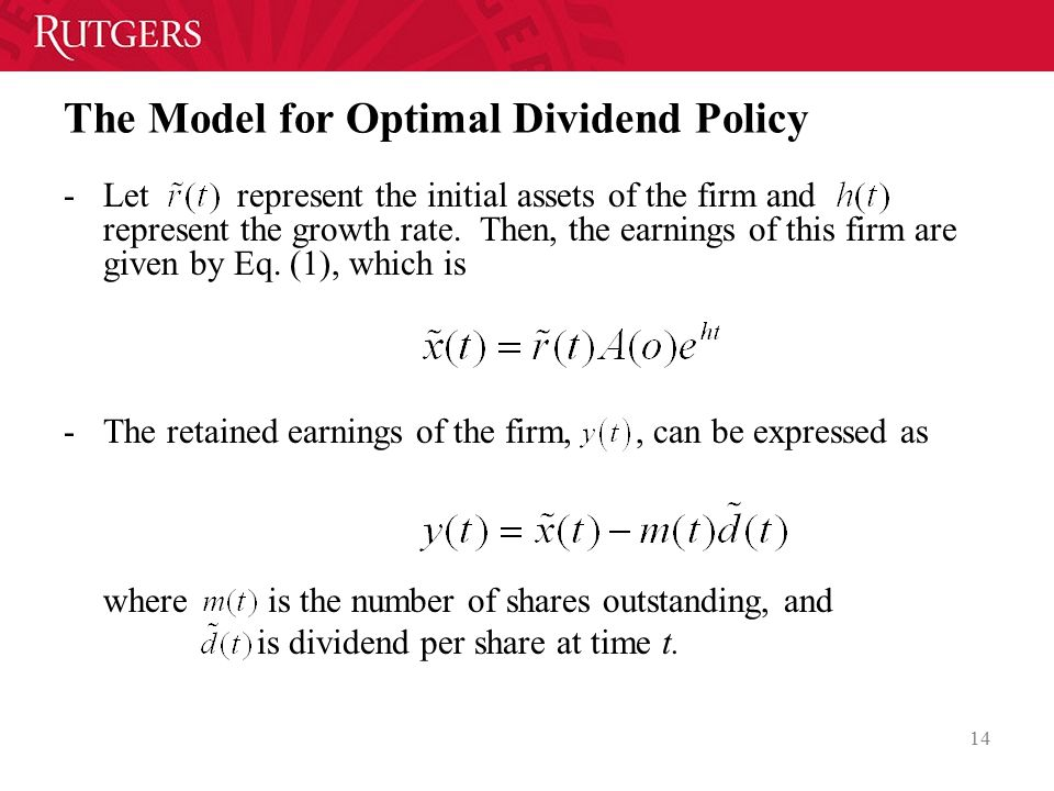 The Model for Optimal Dividend Policy -Let represent the initial assets of the firm and represent the growth rate.