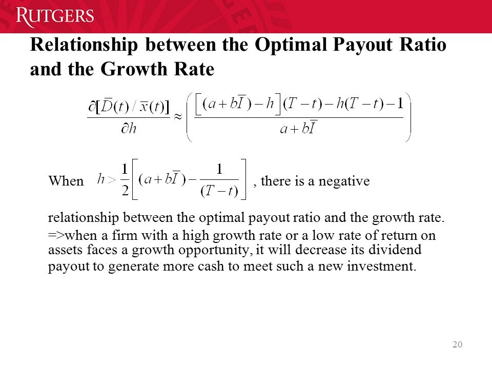 Relationship between the Optimal Payout Ratio and the Growth Rate When, there is a negative relationship between the optimal payout ratio and the growth rate.