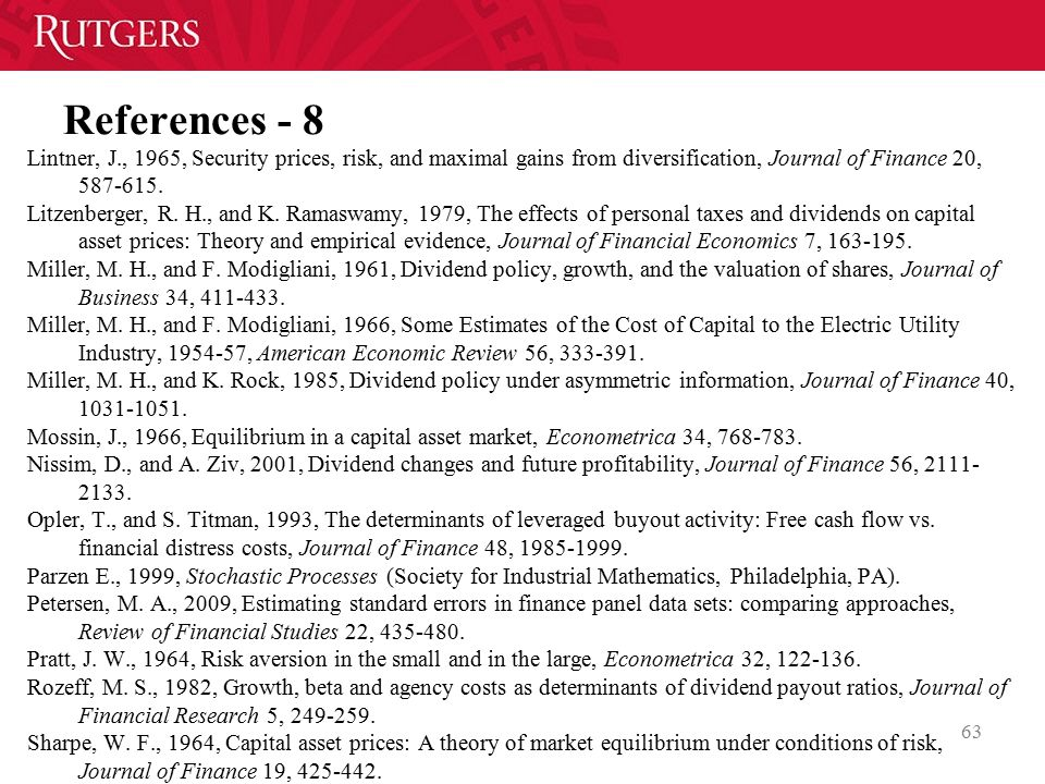 References - 8 Lintner, J., 1965, Security prices, risk, and maximal gains from diversification, Journal of Finance 20, 587-615.