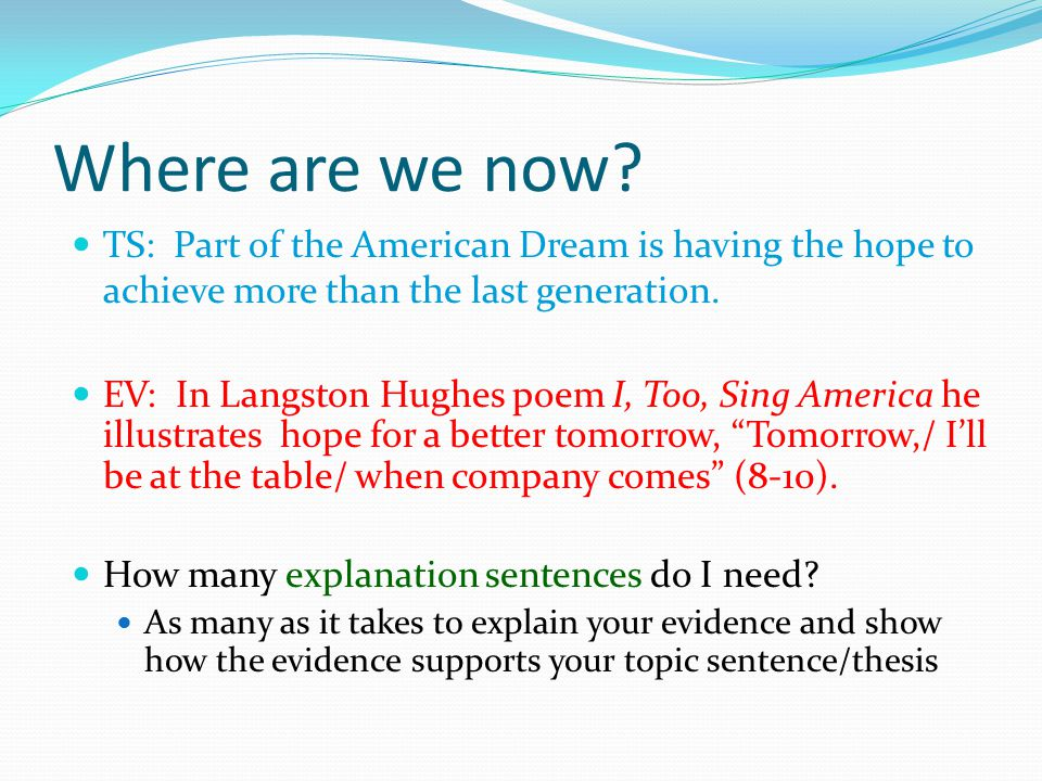 Where are we now? TS: Part of the American Dream is having the hope to achieve more than the last generation. EV: In Langston Hughes poem I, Too, Sing