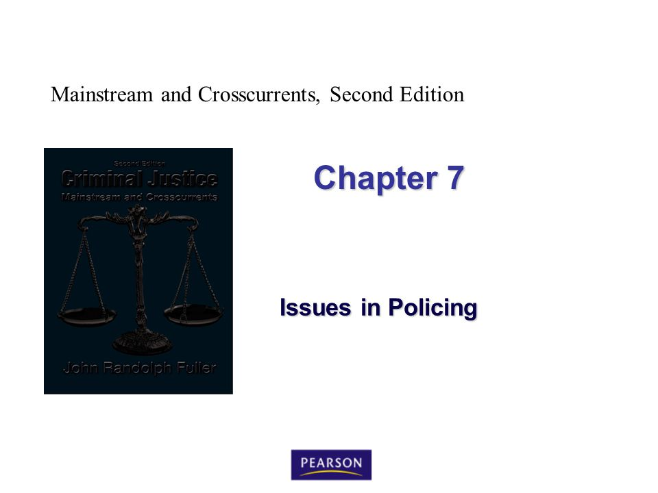 Mainstream and Crosscurrents, Second Edition Chapter 7 Issues in Policing