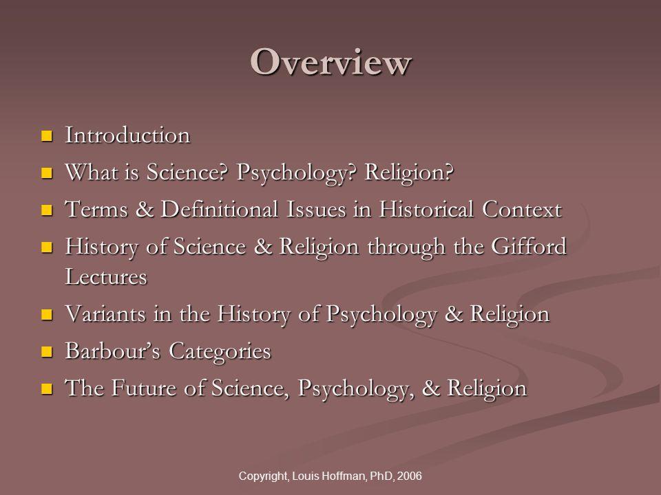 Copyright, Louis Hoffman, PhD, 2006 Integration Religion & Science