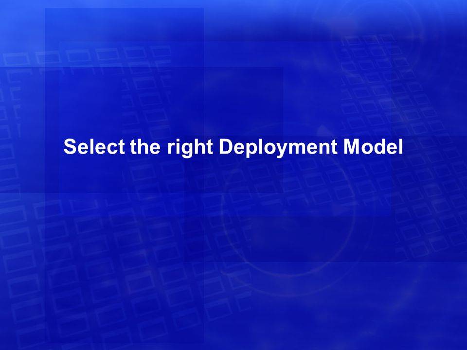 Select the right Deployment Model