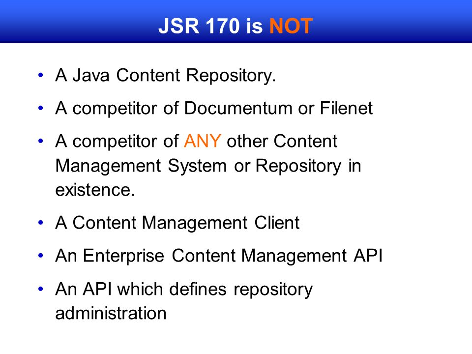 JSR 170 is NOT A Java Content Repository.