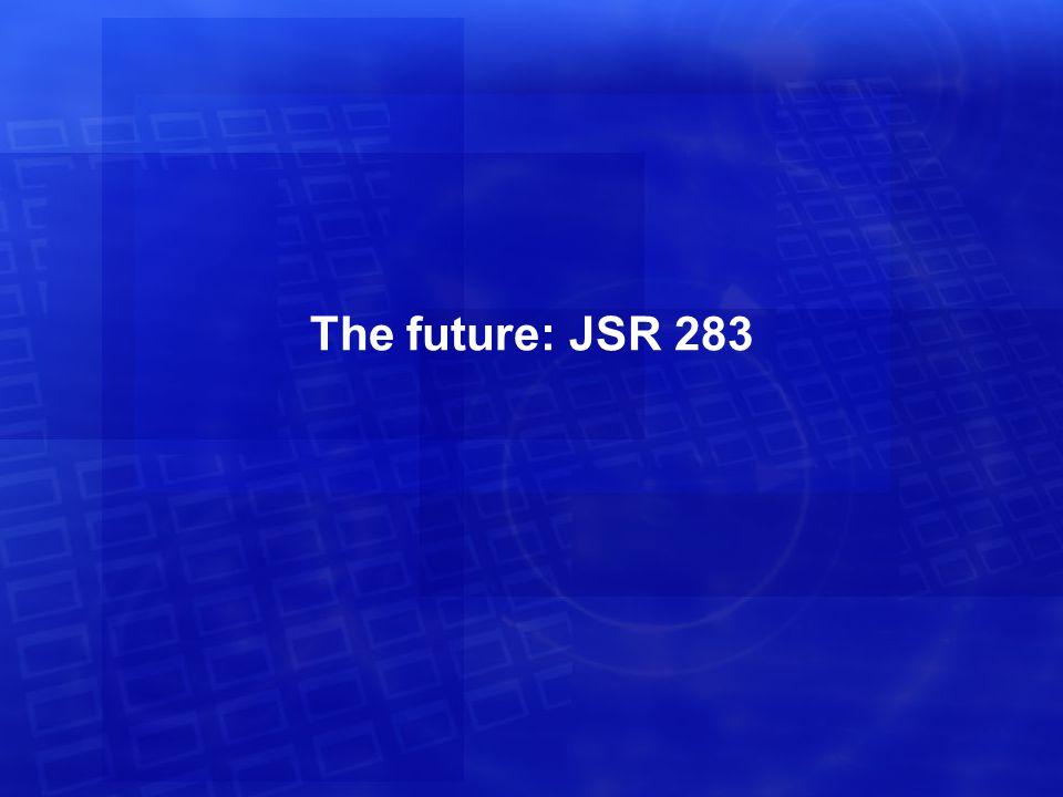 The future: JSR 283