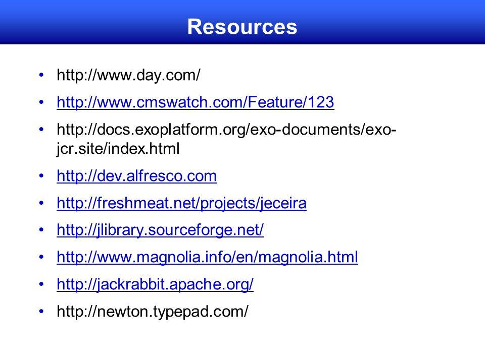 Resources http://www.day.com/ http://www.cmswatch.com/Feature/123 http://docs.exoplatform.org/exo-documents/exo- jcr.site/index.html http://dev.alfresco.com http://freshmeat.net/projects/jeceira http://jlibrary.sourceforge.net/ http://www.magnolia.info/en/magnolia.html http://jackrabbit.apache.org/ http://newton.typepad.com/