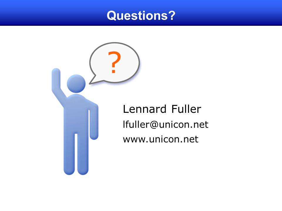 Lennard Fuller lfuller@unicon.net www.unicon.net Questions?