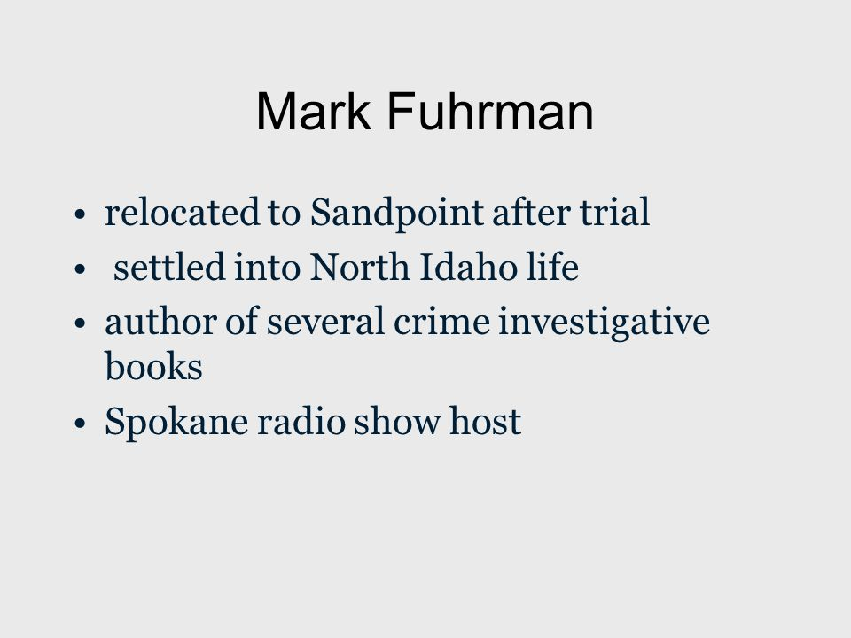 Mark Fuhrman relocated to Sandpoint after trial settled into North Idaho life author of several crime investigative books Spokane radio show host