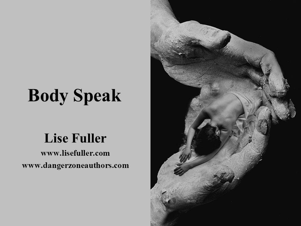 Body Speak Lise Fuller www.lisefuller.com www.dangerzoneauthors.com