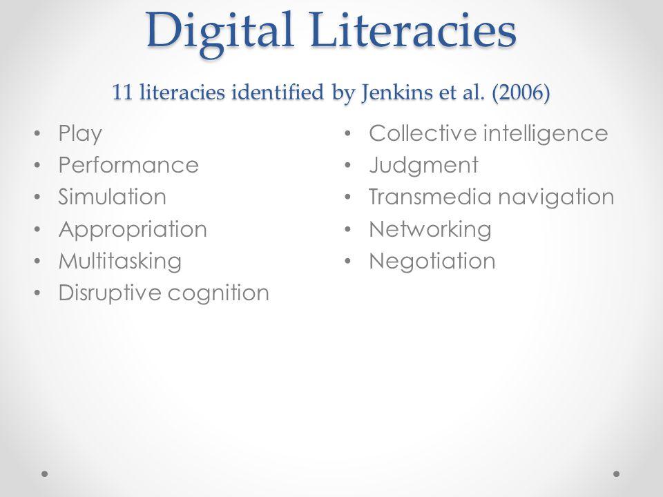 Digital Literacies 11 literacies identified by Jenkins et al.