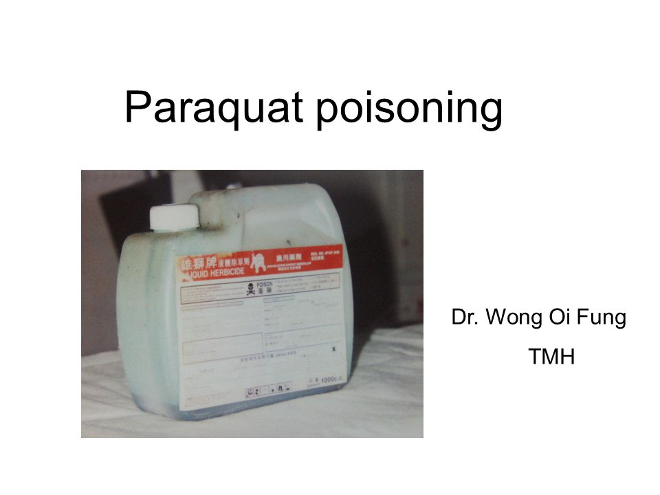 Paraquat poisoning Dr. Wong Oi Fung TMH