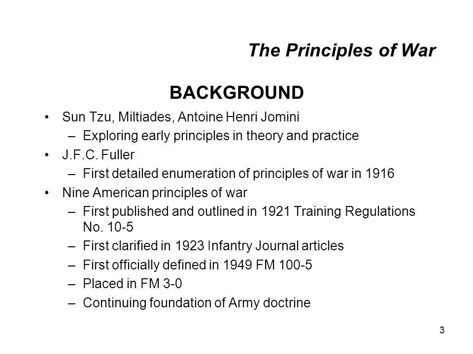 3 The Principles of War Sun Tzu, Miltiades, Antoine Henri Jomini –Exploring early principles in theory and practice J.F.C.