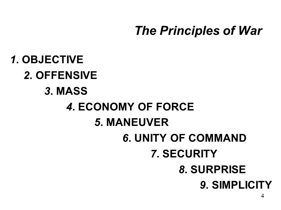 4 The Principles of War 1.OBJECTIVE 2. OFFENSIVE 3.