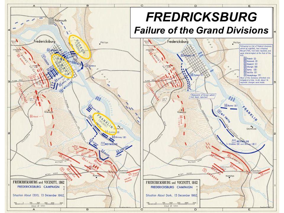 7 FREDRICKSBURG Failure of the Grand Divisions