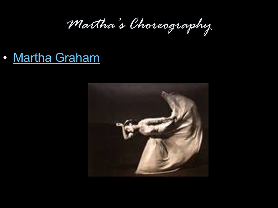 Martha's Choreography Martha Graham