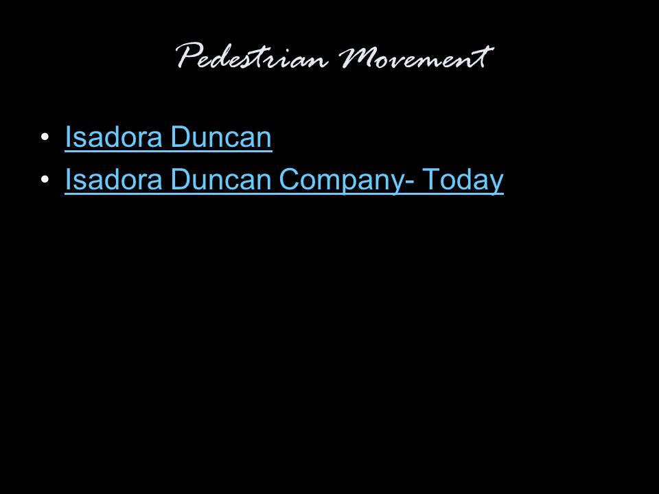 Pedestrian Movement Isadora Duncan Isadora Duncan Company- Today