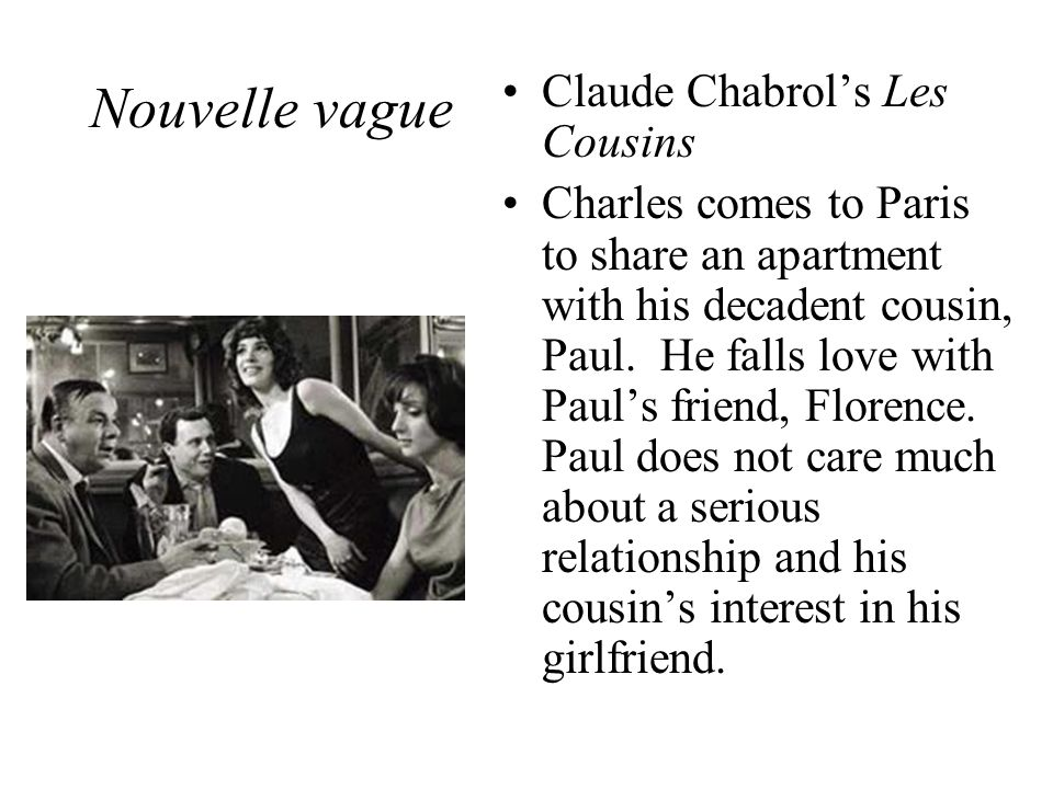 Nouvelle vague Claude Chabrol's Les Cousins Charles comes to Paris to share an apartment with his decadent cousin, Paul.