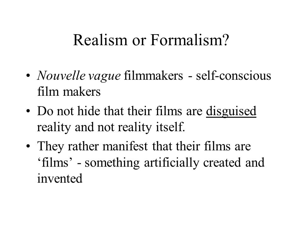 Realism or Formalism.