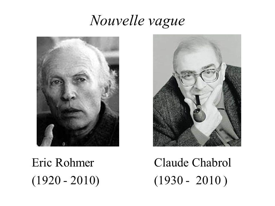 Nouvelle vague Eric Rohmer Claude Chabrol (1920 - 2010)(1930 - 2010 )
