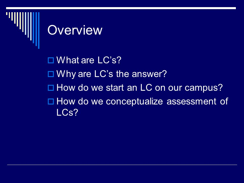 Overview  What are LC's.  Why are LC's the answer.