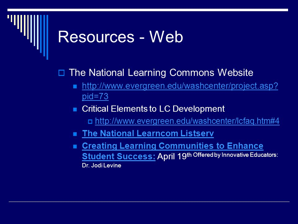 Resources - Web  The National Learning Commons Website http://www.evergreen.edu/washcenter/project.asp.