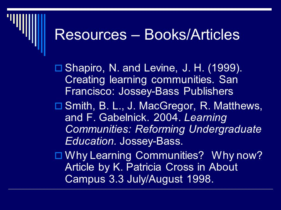 Resources – Books/Articles  Shapiro, N. and Levine, J.