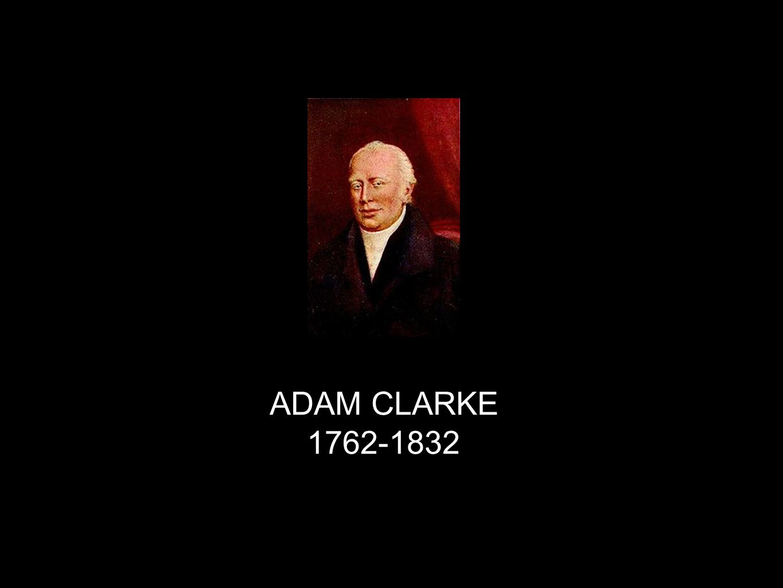 ADAM CLARKE 1762-1832