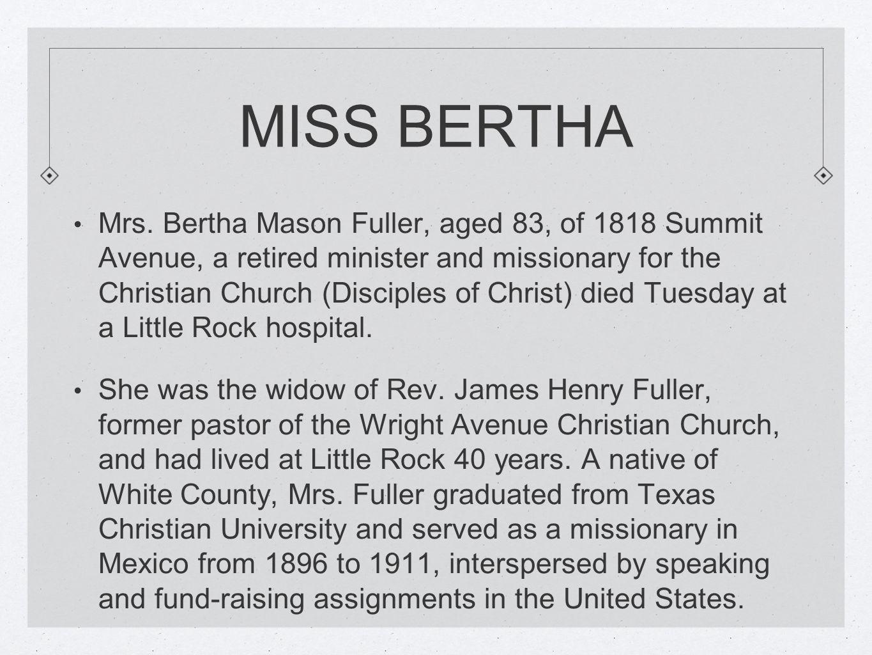 MISS BERTHA Mrs.