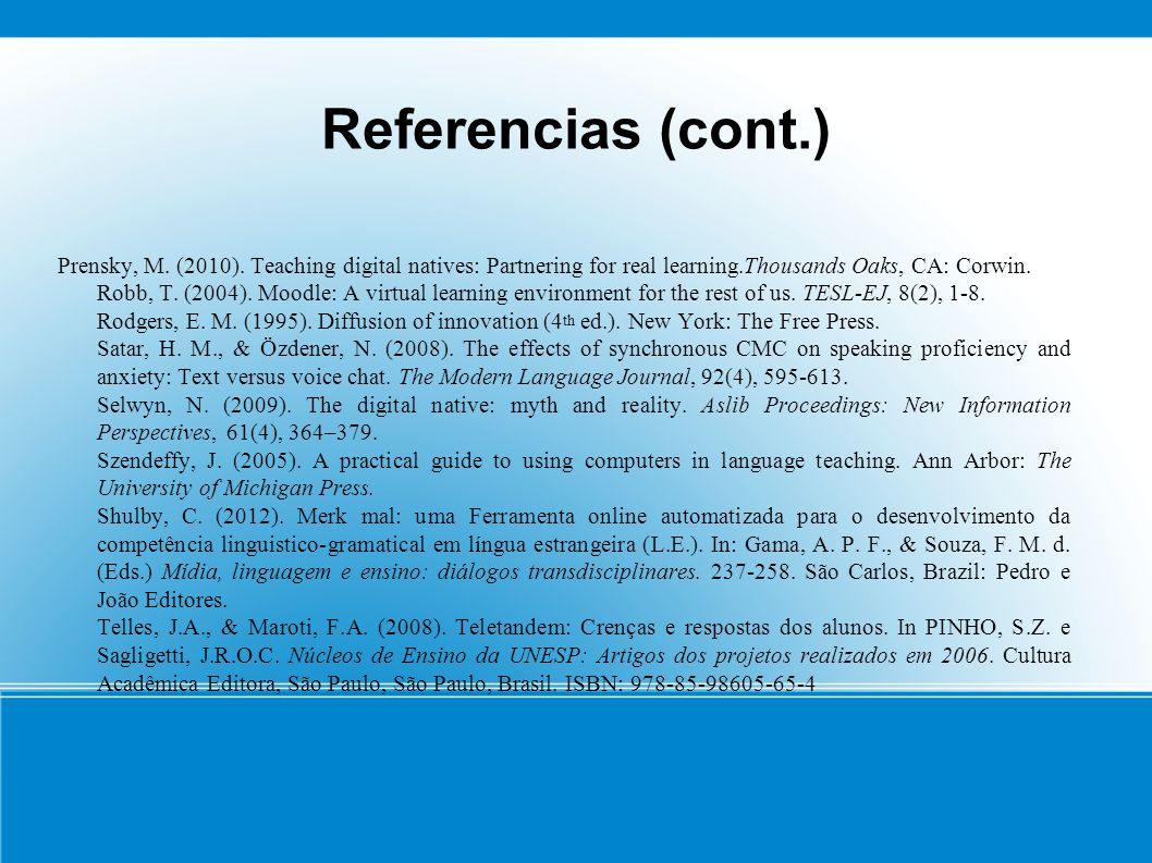 Referencias (cont.) Prensky, M. (2010).
