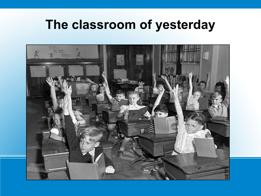 The classroom of yesterday
