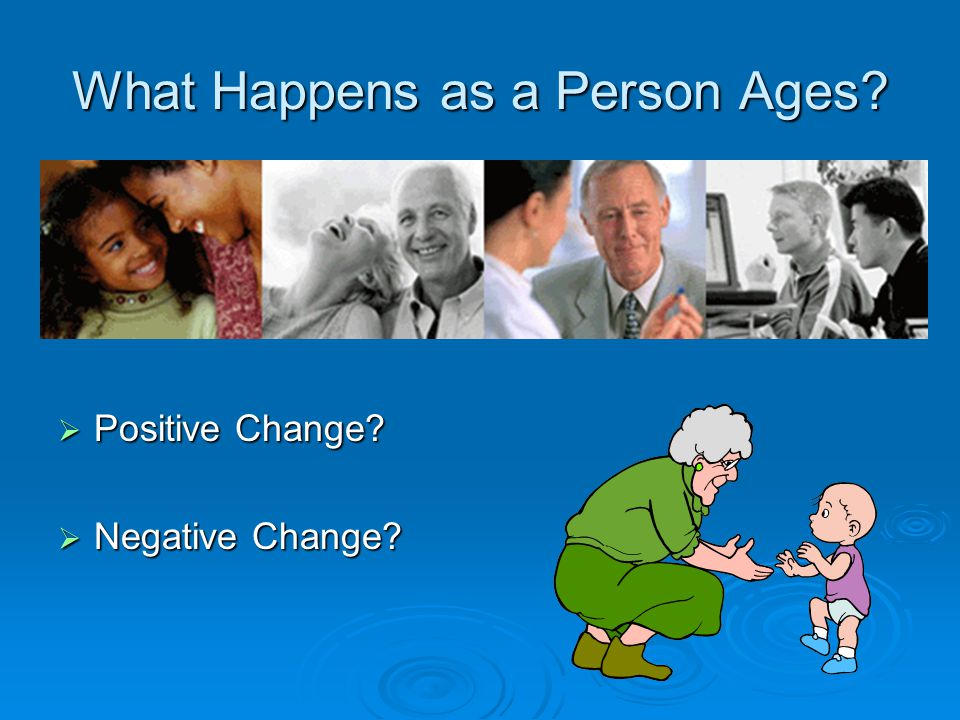Research Questions  What changes with age.Positive and/or negative change.