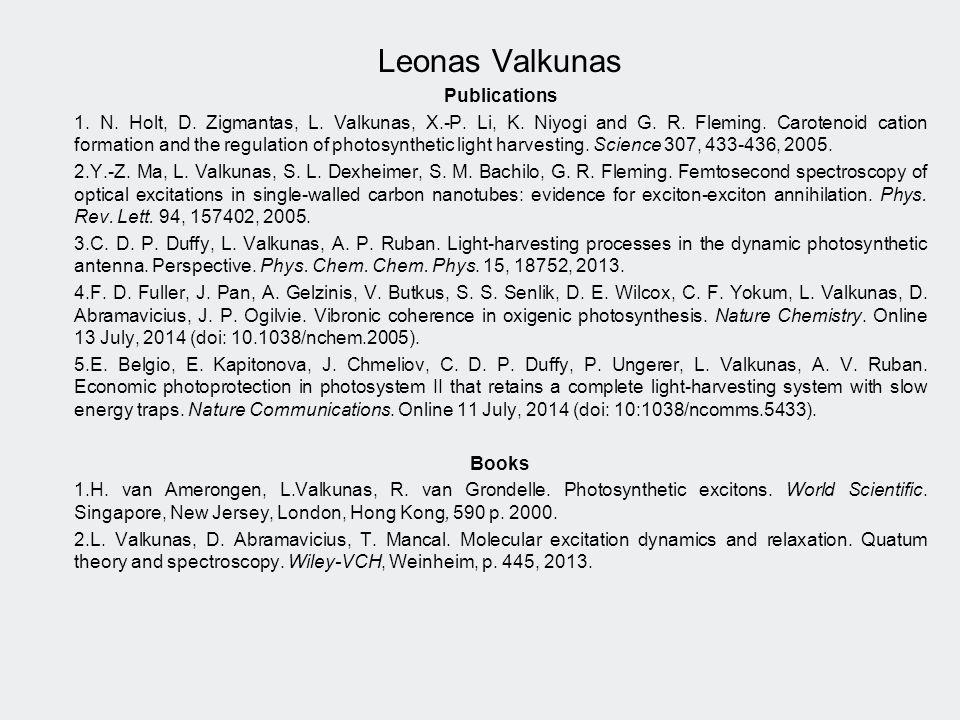 Leonas Valkunas Publications 1. N. Holt, D. Zigmantas, L.