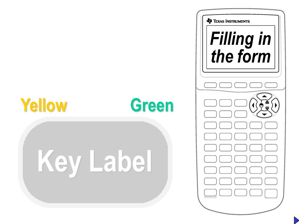 Key Label Filling in the Form GreenYellow Filling in the form