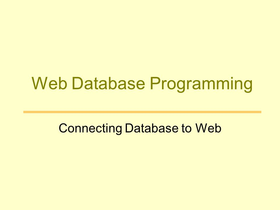 Web Database Programming Connecting Database to Web