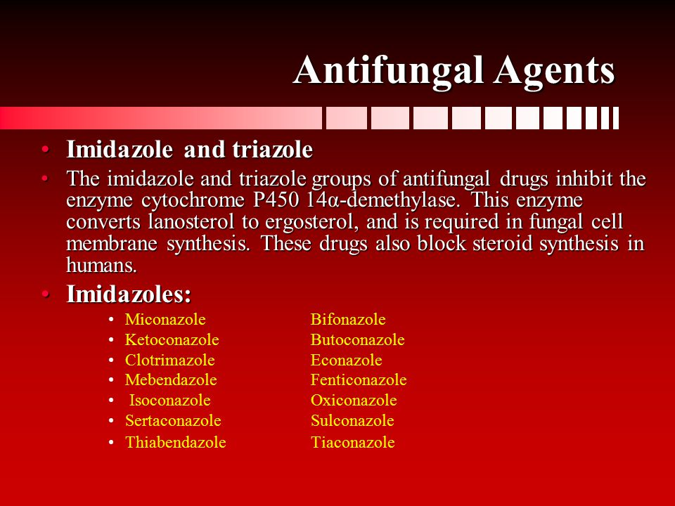 Antifungal Agents Imidazole and triazoleImidazole and triazole The imidazole and triazole groups of antifungal drugs inhibit the enzyme cytochrome P45