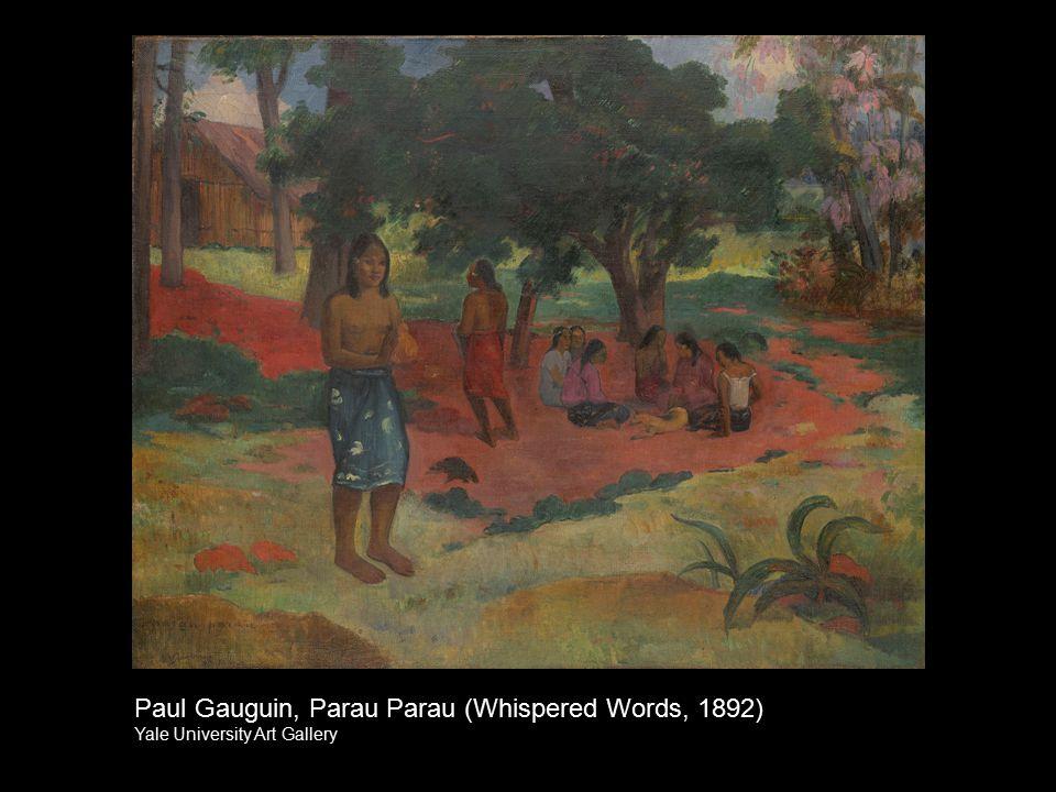 Paul Gauguin, Parau Parau (Whispered Words, 1892) Yale University Art Gallery