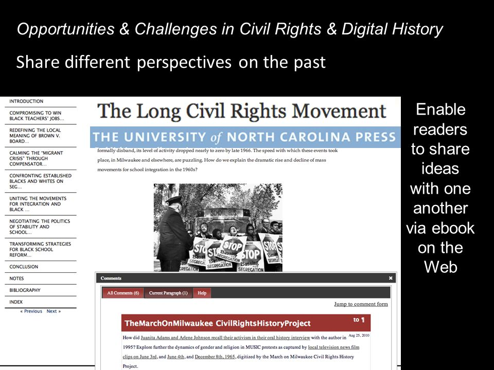 Share different perspectives on the past Opportunities & Challenges in Civil Rights & Digital History Enable readers to share ideas with one another via ebook on the Web