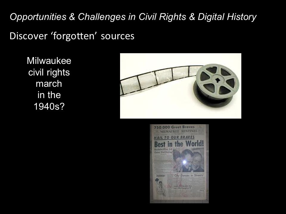 Discover 'forgotten' sources Opportunities & Challenges in Civil Rights & Digital History Milwaukee civil rights march in the 1940s