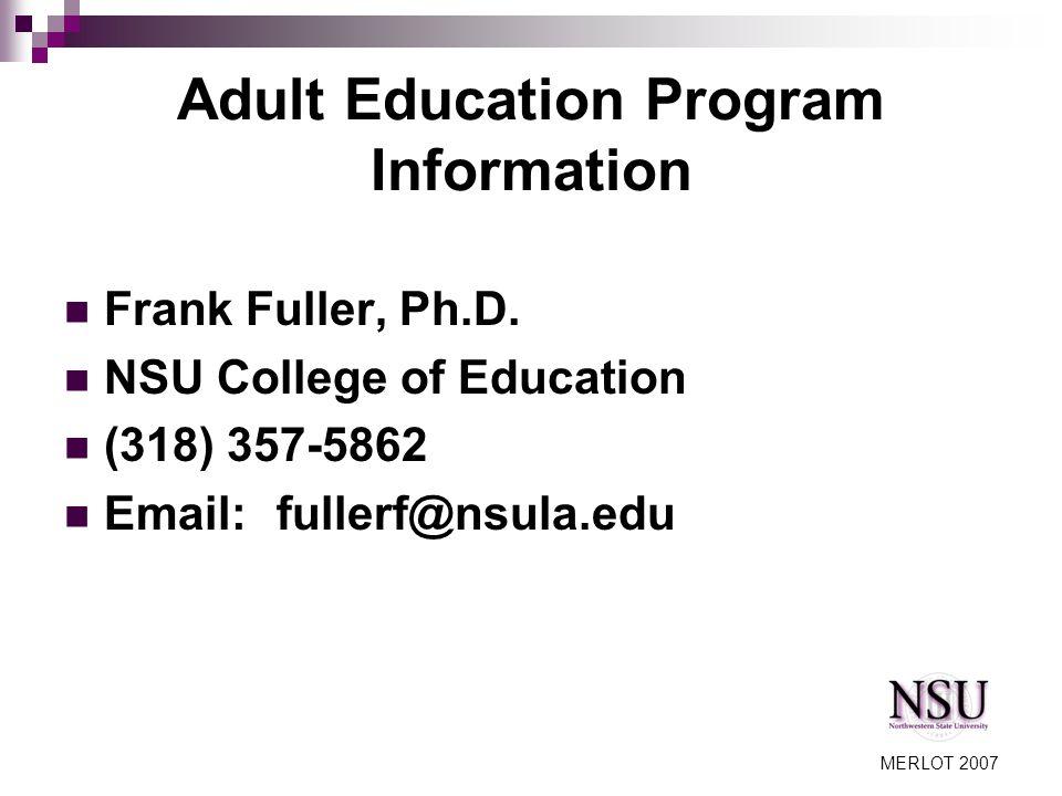 MERLOT 2007 Adult Education Program Information Frank Fuller, Ph.D.