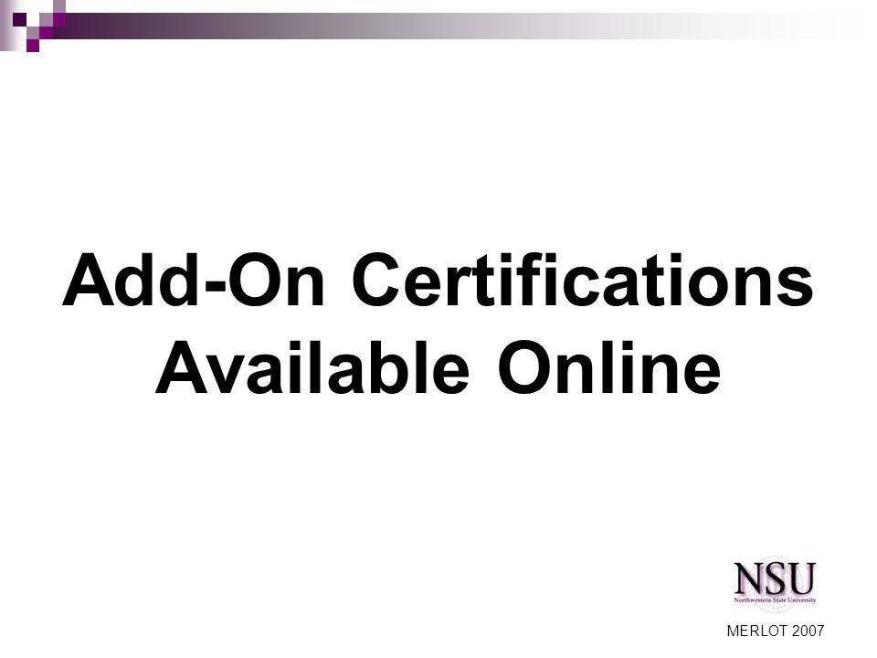 MERLOT 2007 Add-On Certifications Available Online