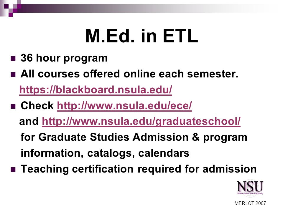 MERLOT 2007 36 hour program All courses offered online each semester.