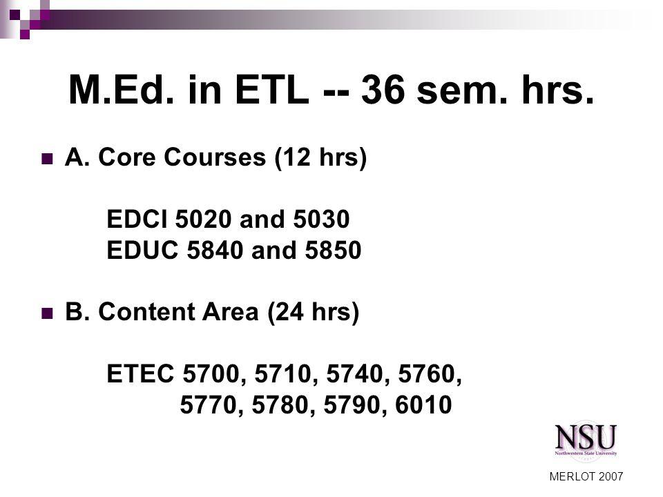 MERLOT 2007 M.Ed. in ETL -- 36 sem. hrs. A.