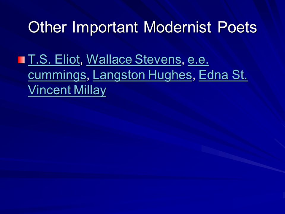 Other Important Modernist Poets T.S. EliotT.S. Eliot, Wallace Stevens, e.e.