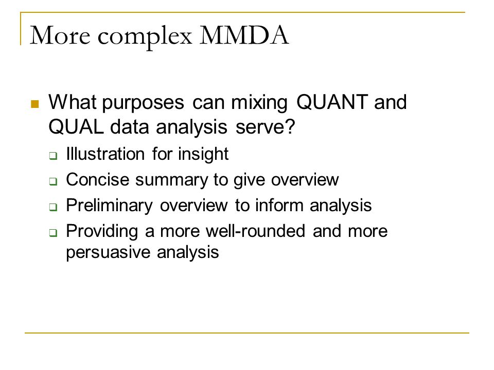 More complex MMDA What purposes can mixing QUANT and QUAL data analysis serve.