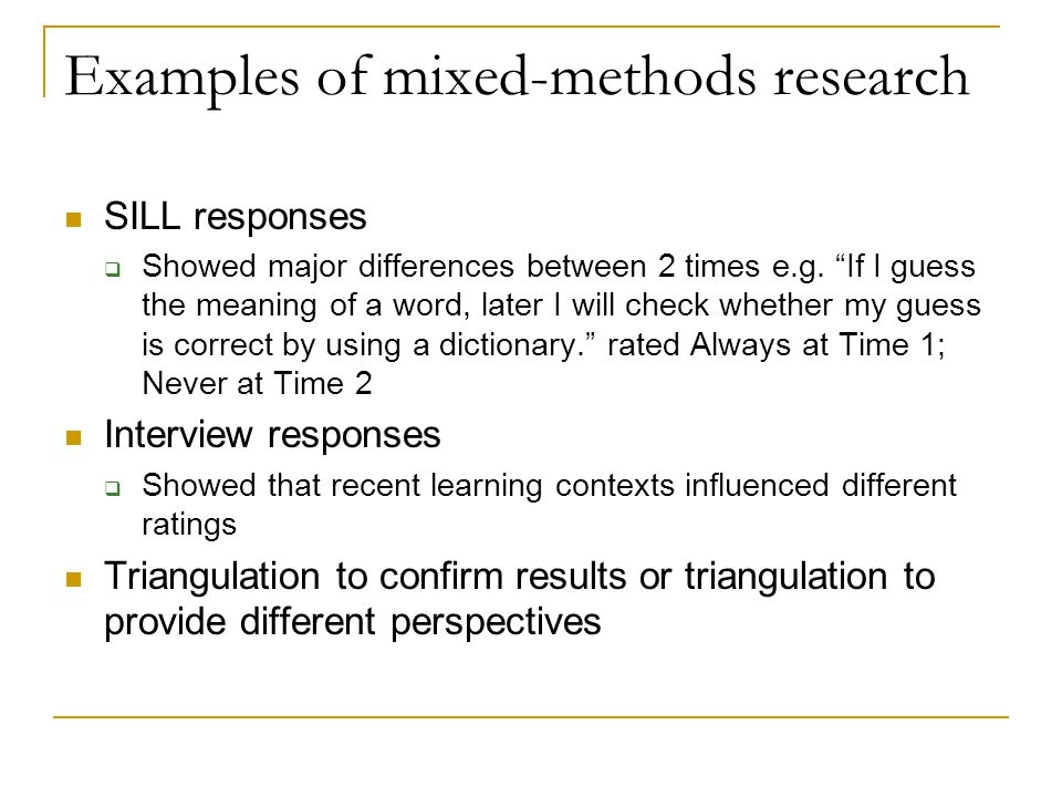 Examples of mixed-methods research SILL responses  Showed major differences between 2 times e.g.